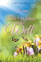 I Am the Woman at the Well
