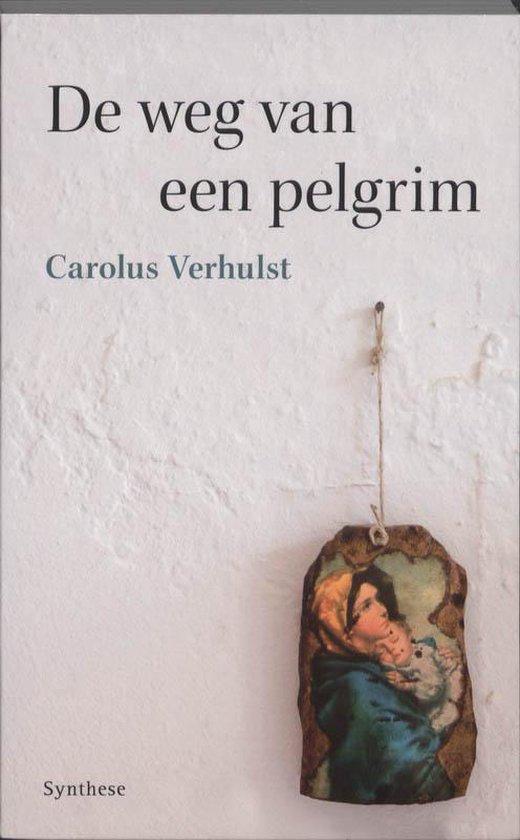 De weg van een pelgrim - Carolus Verhulst   Readingchampions.org.uk