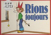 Rions toujours