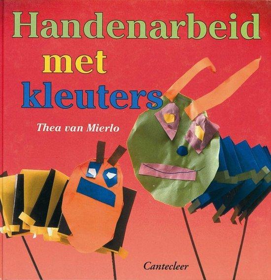 Handenarbeid Met Kleuters - T. van Mierlo |