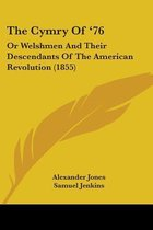 the Cymry of '76: Or Welshmen and Their Descendants of the American Revolution (1855)