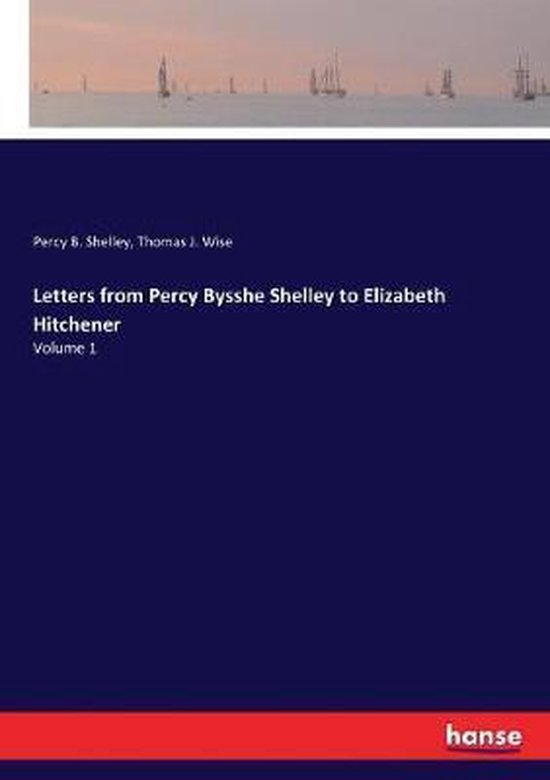Letters from Percy Bysshe Shelley to Elizabeth Hitchener