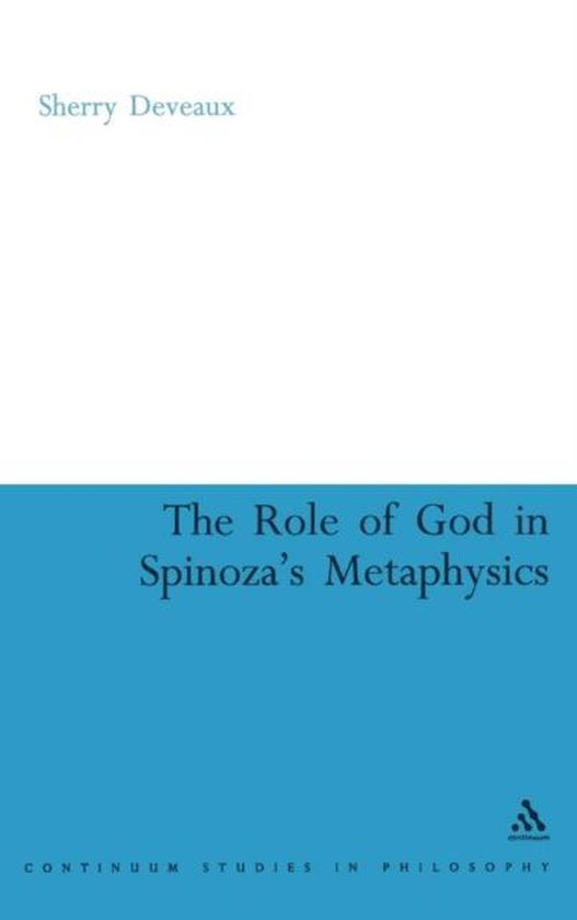 The Role of God in Spinoza's Metaphysics