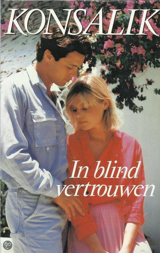 In blind vertrouwen - H.G. Konsalik |