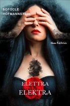 Elettra - Elektra (La tragedia di Sofocle e il libretto dell'opera di Richard Strauss)