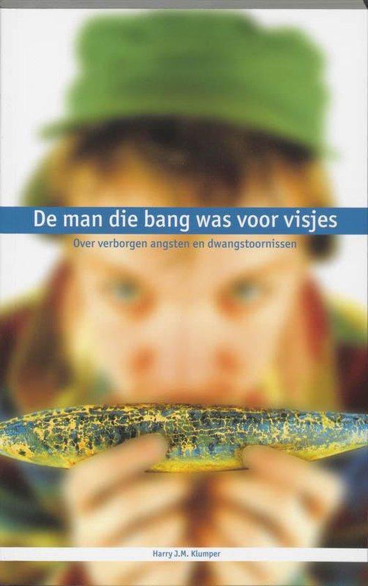 Cover van het boek 'De man die bang was voor visjes / druk 1' van Harry J.M. Klumper