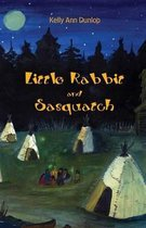 Boek cover Little Rabbit and Sasquatch van Kelly Dunlop
