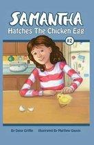 Samantha Hatches the Chicken Egg