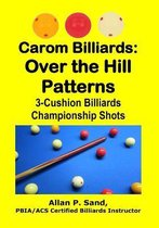 Carom Billiards: Over the Hill Patterns