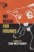 No Rehab for Hounds