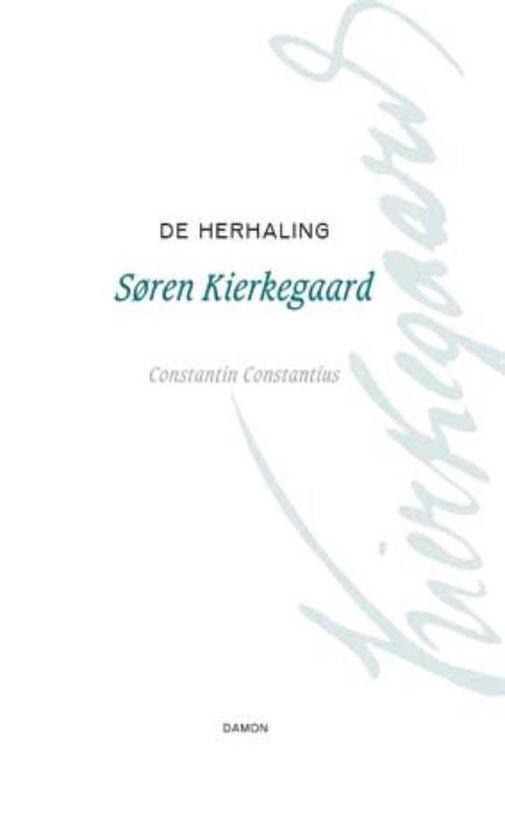 Søren Kierkegaard Werken 3 - De herhaling - S. Kierkegaard |