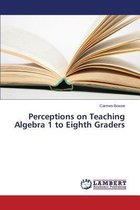 Perceptions on Teaching Algebra 1 to Eighth Graders