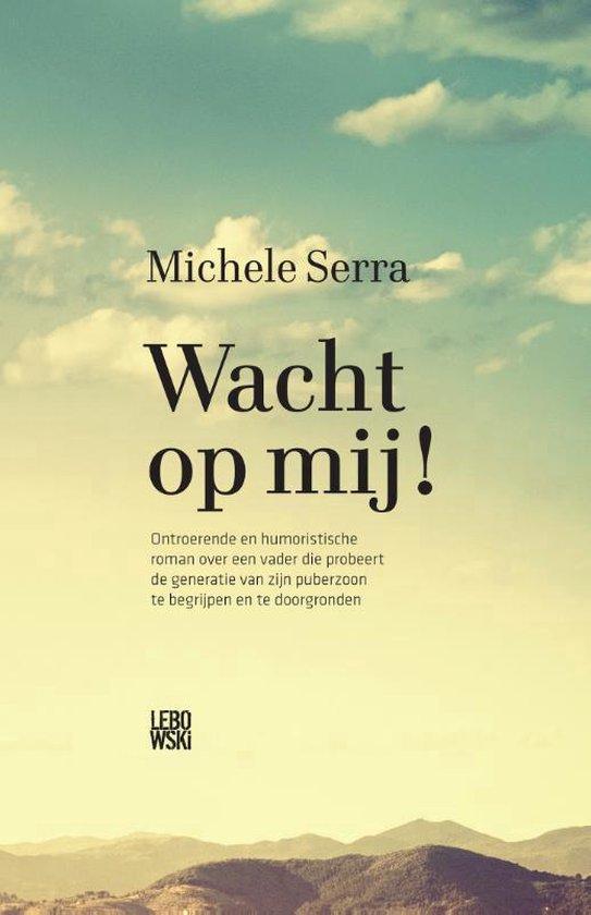 Wacht op mij! - Michele Serra | Fthsonline.com