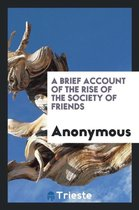 A Brief Account of the Rise of the Society of Friends