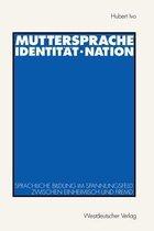 Muttersprache - Identitat - Nation