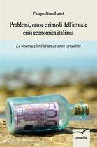 Problemi, cause e rimedi dell'attuale crisi economica italiana