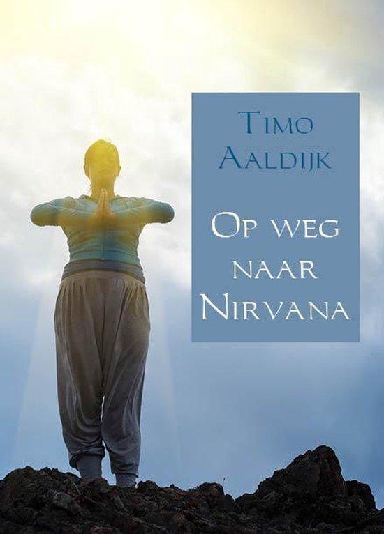 Op weg naar Nirvana - Timo Aaldijk |