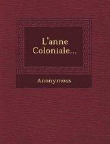 L'Ann E Coloniale...