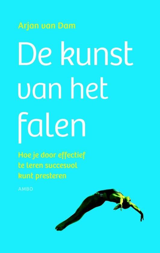 De kunst van het falen - Arjan van Dam |