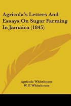 Agricola's Letters and Essays on Sugar Farming in Jamaica (1845)