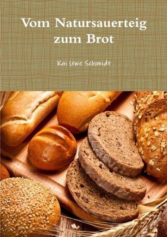 Vom Natursauerteig Zum Brot