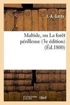 Maltide, Ou La For�t P�rilleuse 3e �dition