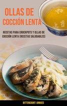 Ollas De Coccion Lenta: Recetas Para Crockpots Y Ollas De Coccion Lenta (Recetas Saludables)
