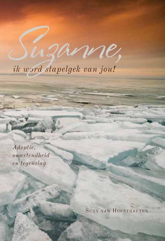 Suzanne, ik word stapelgek van jou! - adoptie, onwetendheid en tegenslag - Suzy van Hofstraeten   Readingchampions.org.uk