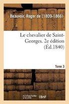 Le chevalier de Saint-Georges. 2e edition. Tome 3