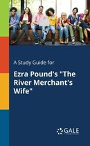 Boek cover A Study Guide for Ezra Pounds  The River Merchants Wife van Cengage Learning Gale