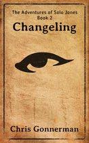 The Adventures of Solo Jones, Book 2: Changeling