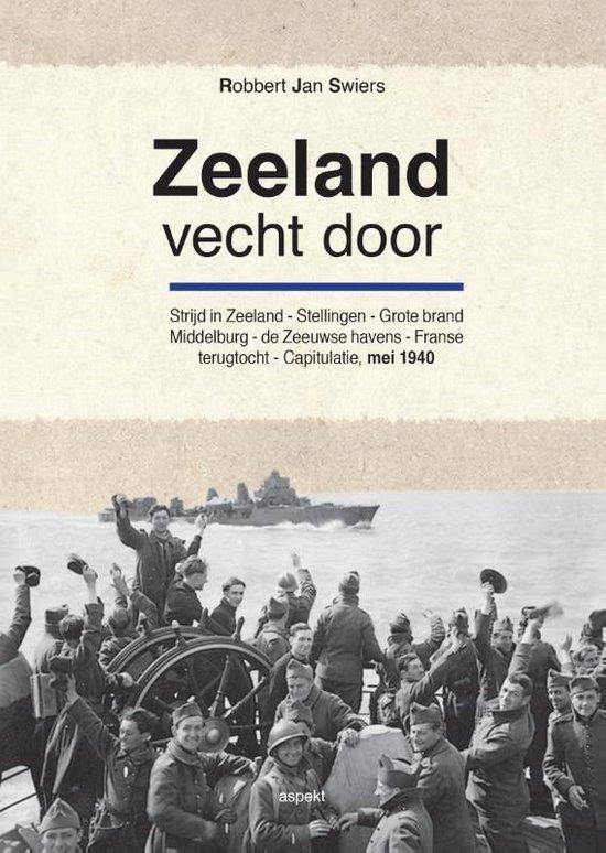 Zeeland vecht door - Robbert Jan Swiers |