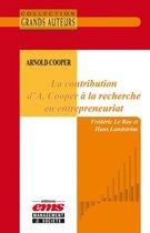 Arnold Cooper - La contribution d'A. Cooper à la recherche en entrepreneuriat