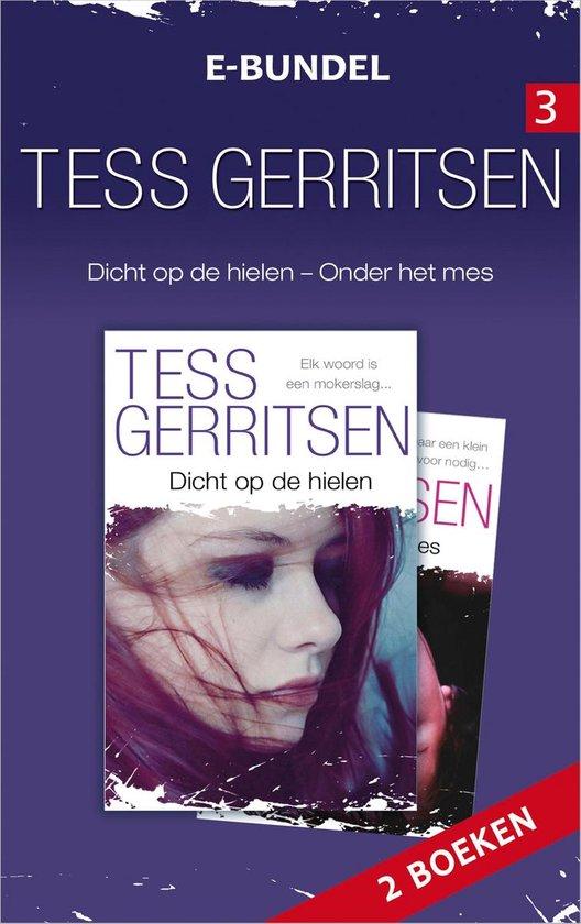 Tess Gerritsen e-bundel 3: Onder het mes / Dicht op de hielen, 2-in-1 - Tess Gerritsen |