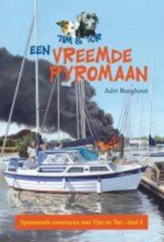 Tim en Tor - Een vreemde pyromaan - Adri Burghout |