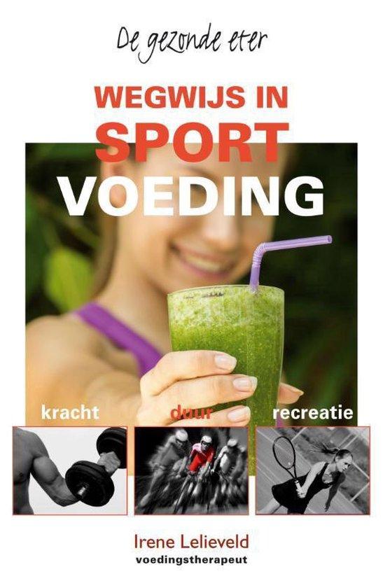 Wegwijs in sportvoeding - Irene Lelieveld | Fthsonline.com