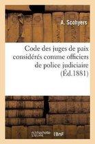 Code des juges de paix consideres comme officiers de police judiciaire