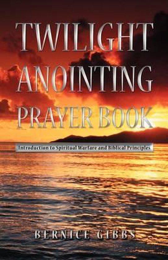Twilight Anointing Prayer Book