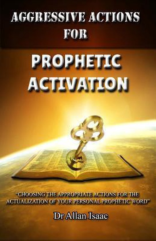 Aggressive Actions for Prophetic Activation