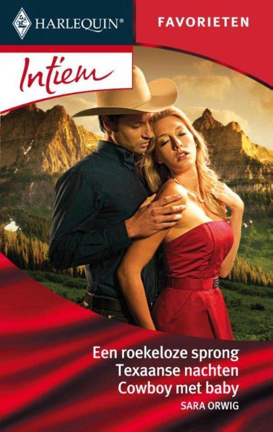 Een roekeloze sprong / Texaanse nachten / Cowboy met baby - Intiem Favorieten 292, 3-in-1 - Sara Orwig |