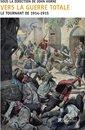 Vers la guerre totale - Le tournant de 1914 1915