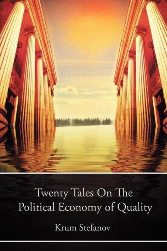 Twenty Tales on the Political Economy of Quality