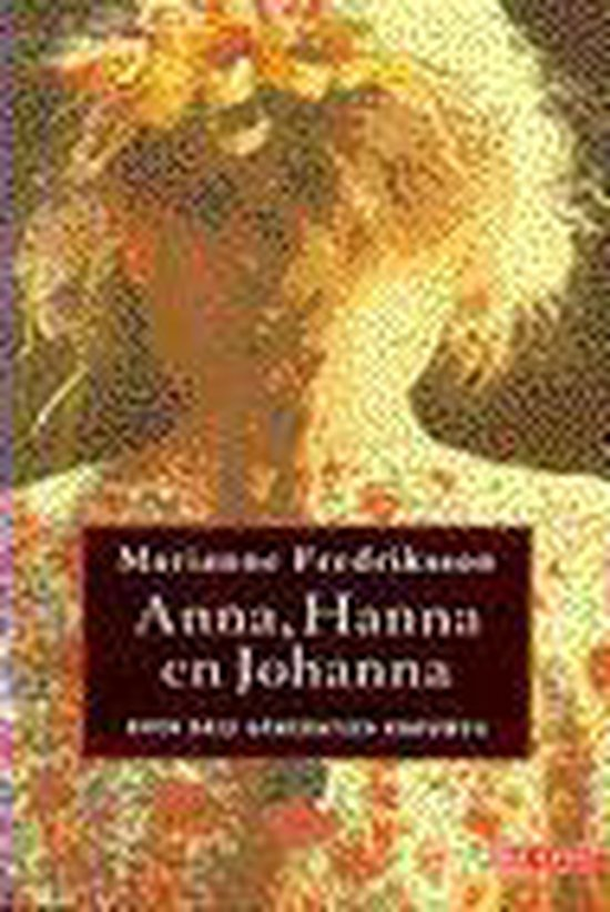 Anna, Hanna en Johanna - Marianne Fredriksson |