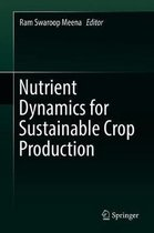 Nutrient Dynamics for Sustainable Crop Production