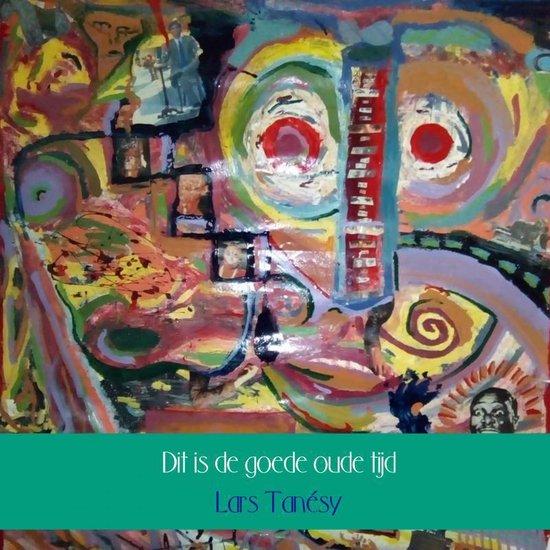 Dit is de goede oude tijd - Lars Tanésy | Fthsonline.com