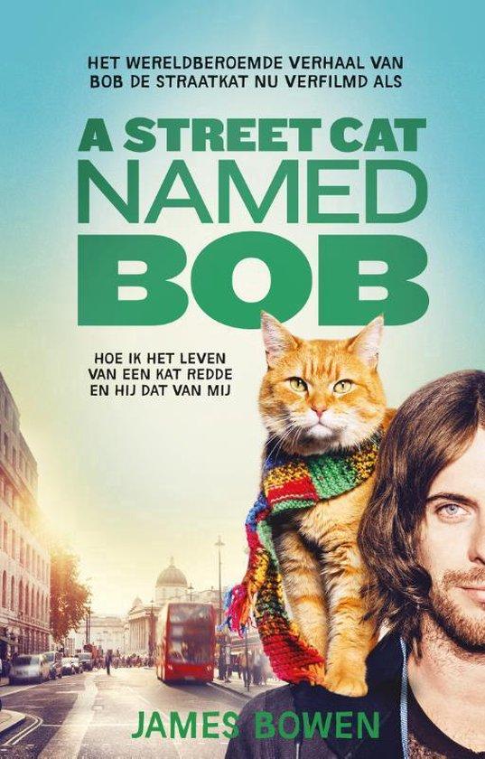 A Street Cat Named Bob. Filmeditie van Bob de Straatkat - James Bowen |