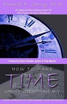 How to Make Time When You Don't Have Any