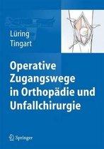 Operative Zugangswege in Orthop die Und Unfallchirurgie