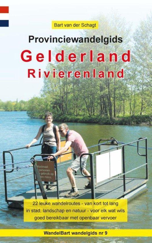 Provinciewandelgidsen 9 - Provinciewandelgids Gelderland / Rivierenland - Bart van der Schagt |