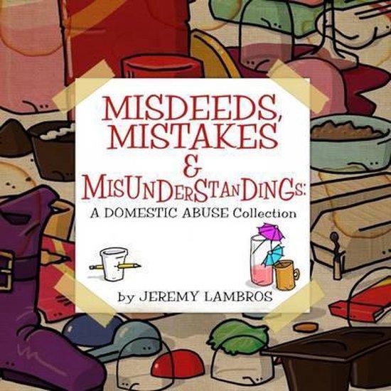 Misdeeds, Mistakes & Misunderstandings